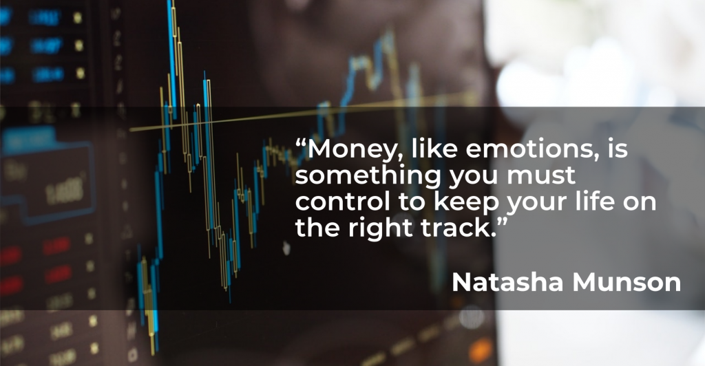 Quart about how money is like emotions. It is something you must control the keep your life on the right track